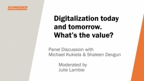 Digitalization today and tomorrow. What's the value? - Sponsored by Schneider