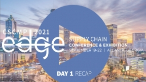 CSCMP's EDGE 2021 Supply Chain Conference & Exhibition Highlights – Day 1