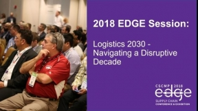 EDGE 2018 Session: Logistics 2030 - Navigating a Disruptive Decade