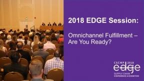 EDGE 2018 Session: Omnichannel Fulfillment - Are You Ready?